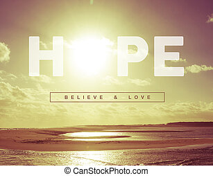 Hope quote concept sunset background - Hope believe and love...