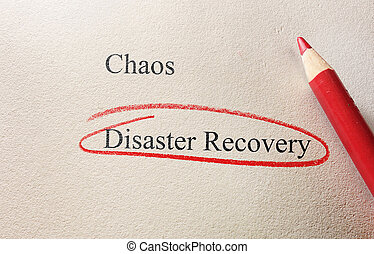 Disaster Recovery - Red pencil circle around Disaster...
