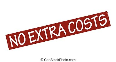 No extra costs - Rubber stamp with text no extra costs...