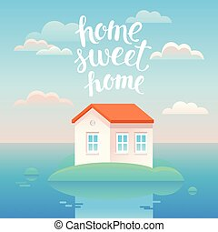 Vector home sweet home poster in flat cartoon style with...