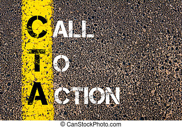 Acronym CTA as Call To Action. Yellow paint line on the road...