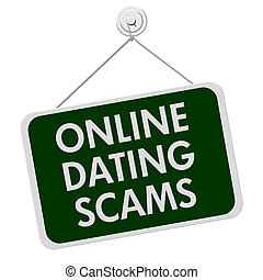 Online Dating Scam Sign - A green and white sign with the...