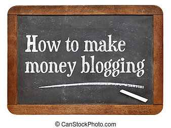 How to make money blogging - text on a vintage slate...