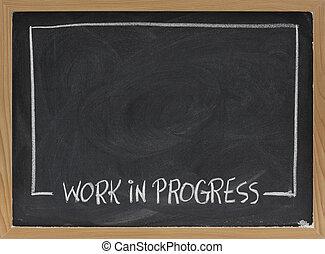 work in progress on blackboard - work in progress text in...
