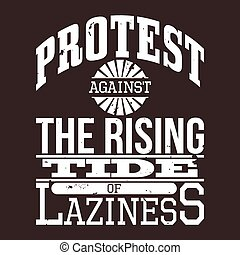 Protest Against The Laziness Vector