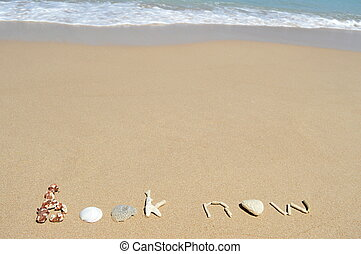 Text 'book now' in the sand - Call to book a beach holiday...