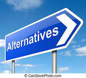 Alternatives concept - Illustration depicting a sign with an...