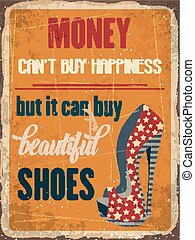 """Retro metal sign """"Money can'y buy happiness, but it can buy..."""