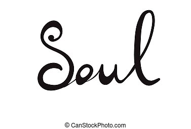 Hand-written word SOUL, lettering Vector illustration