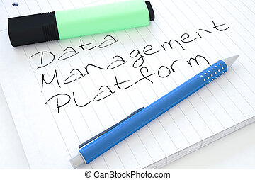 Data Management Platform - handwritten text in a notebook on...