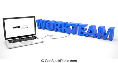 Workteam - laptop computer connected to a word on white...