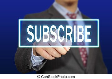 Subscribe - Business concept image of a businessman clicking...