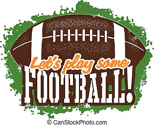 Lets Play Football! - Distressed style American football...