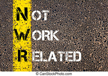 Business Acronym NWR as NOT WORK RELATED Yellow paint line...