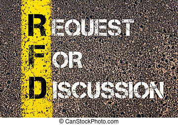Business Acronym RFD as REQUEST FOR DISCUSSION