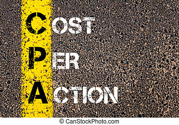 Business Acronym CPA as COST PER ACTION. Yellow paint line...