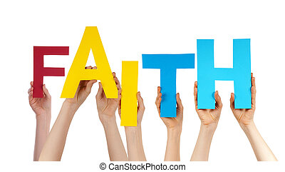 Many People Hands Holding Colorful Word Faith