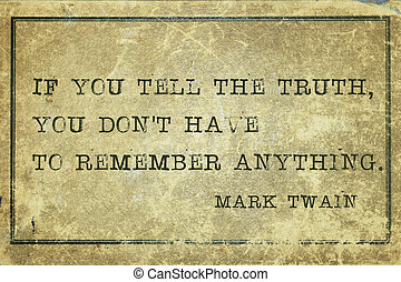 truth MT - if you tell the truth - famous Mark Twain quote...