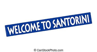 Welcome to Santorini - Rubber stamp with text welcome to...