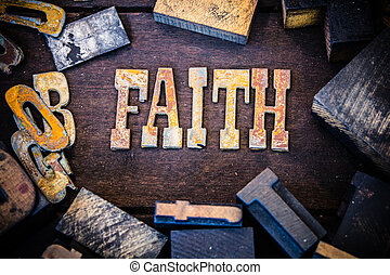 Faith Concept Wood and Rusted Metal Letters - The word FAITH...