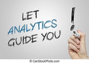 Hand writing let analytics guide you on grey background