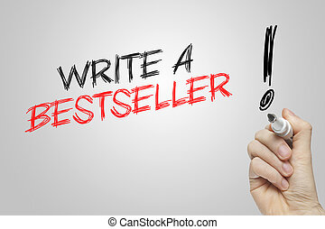 Hand writing write a bestseller on grey background