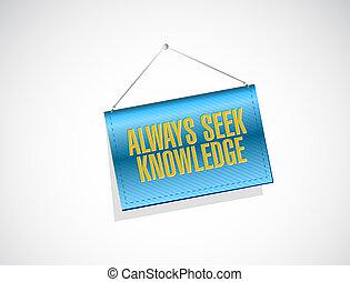 always seek knowledge banner sign concept illustration...