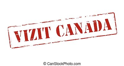 Visit Canada - Rubber stamp with text visit Canada in...