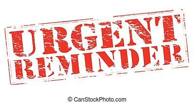 Urgent reminder - Rubber stamp with text urgent reminder...