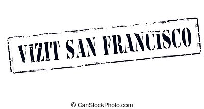 Visit San Francisco - Rubber stamp with text visit San...