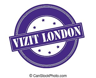 Visit London - Rubber stamp with text visit London in...