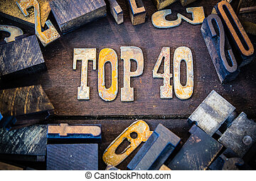 Top 40 Concept Rusty Type - The words TOP 40 written in...