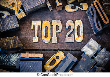 Top 20 Concept Rusty Type - The word TOP 20 written in...