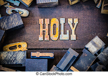 Holy Concept Rusty Type - The word HOLY written in rusted...