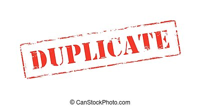 Duplicate - Rubber stamp with word duplicate inside, vector...