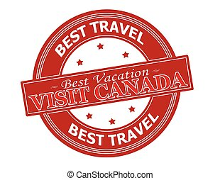 Visit Canada - Rubber stamp with text visit Canada inside,...