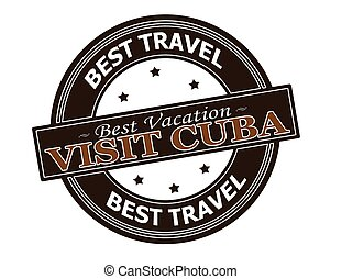 Visit Cuba - Rubber stamp with text visit Cuba inside,...
