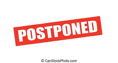 Postponed - Rubber stamp with word postponed inside, vector...