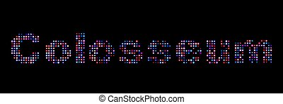 Colosseum led text