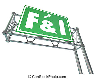 F and I Finance Insurance Freeway Sign - F and I words on a...