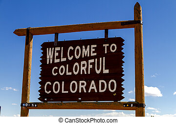 State Border Welcome Signs - Welcome to Colorful Colorado...