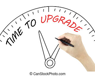 time to upgrade written by mans hand on white background