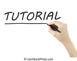 tutorial word written by mans hand on white background