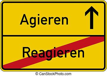 React and act - The German words for react and act reagieren...