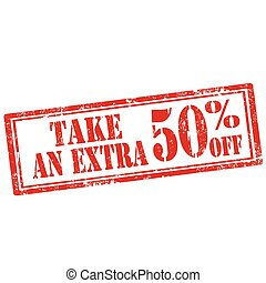 Take An Extra 50% Off-stamp - Grunge rubber stamp with text...