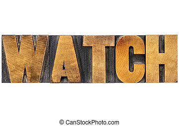 watch word typography - isolated text in letterpress wood...