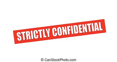 Strictly confidential - Rubber stamp with text strictly...