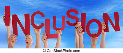 People Hands Holding Red Word Inclusion Blue Sky - Many...