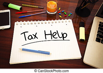 Tax Help - handwritten text in a notebook on a desk - 3d...