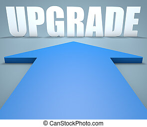 Upgrade - 3d render concept of blue arrow pointing to text.